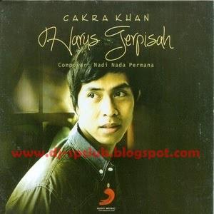 Chakra Khan Full Album Harus Terpisah