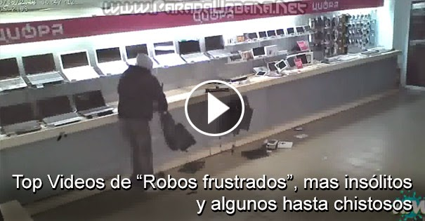 "VIDEOS INSÓLITOS: Top videos de :robos"" frustrados, mas insólitos y algunos hasta chistosos"