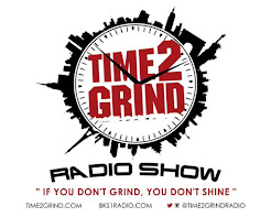 HIT ME UP TO BE FEATURED ON TIME 2 GRIND RADIO