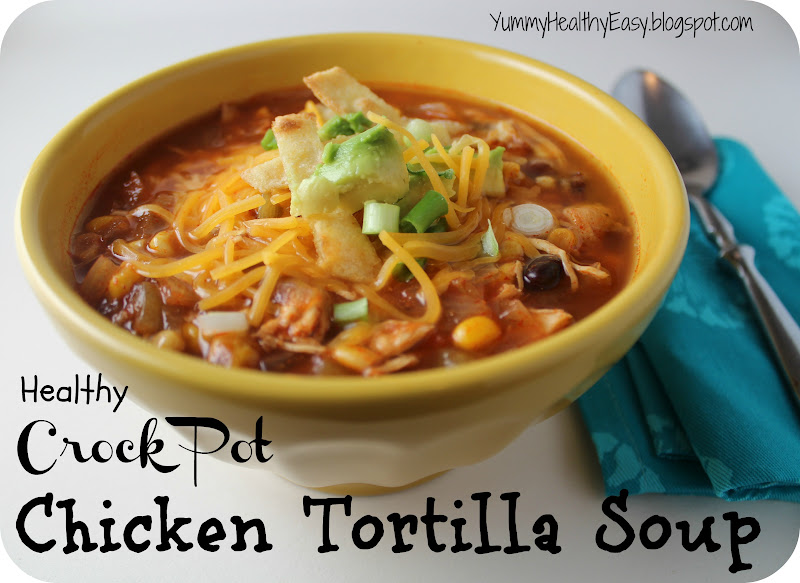 Healthy Crock Pot Chicken Tortilla SoupYummy Healthy Easy