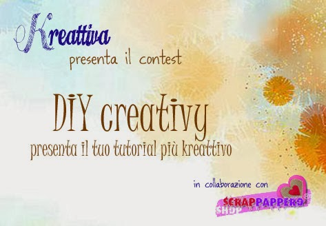 http://kreattiva.blogspot.it/2014/02/Contest-il-tutorial-creativo-scrappappero.html