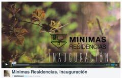 Mínimas Residencias. Inauguración