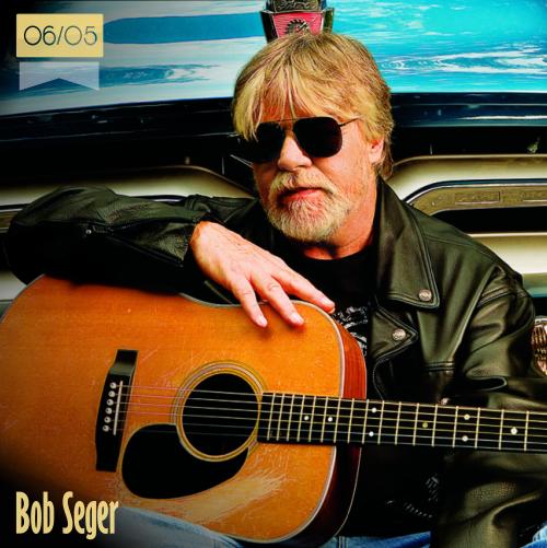 6 de mayo | Bob Seger - @BobSeger | Info + vídeos