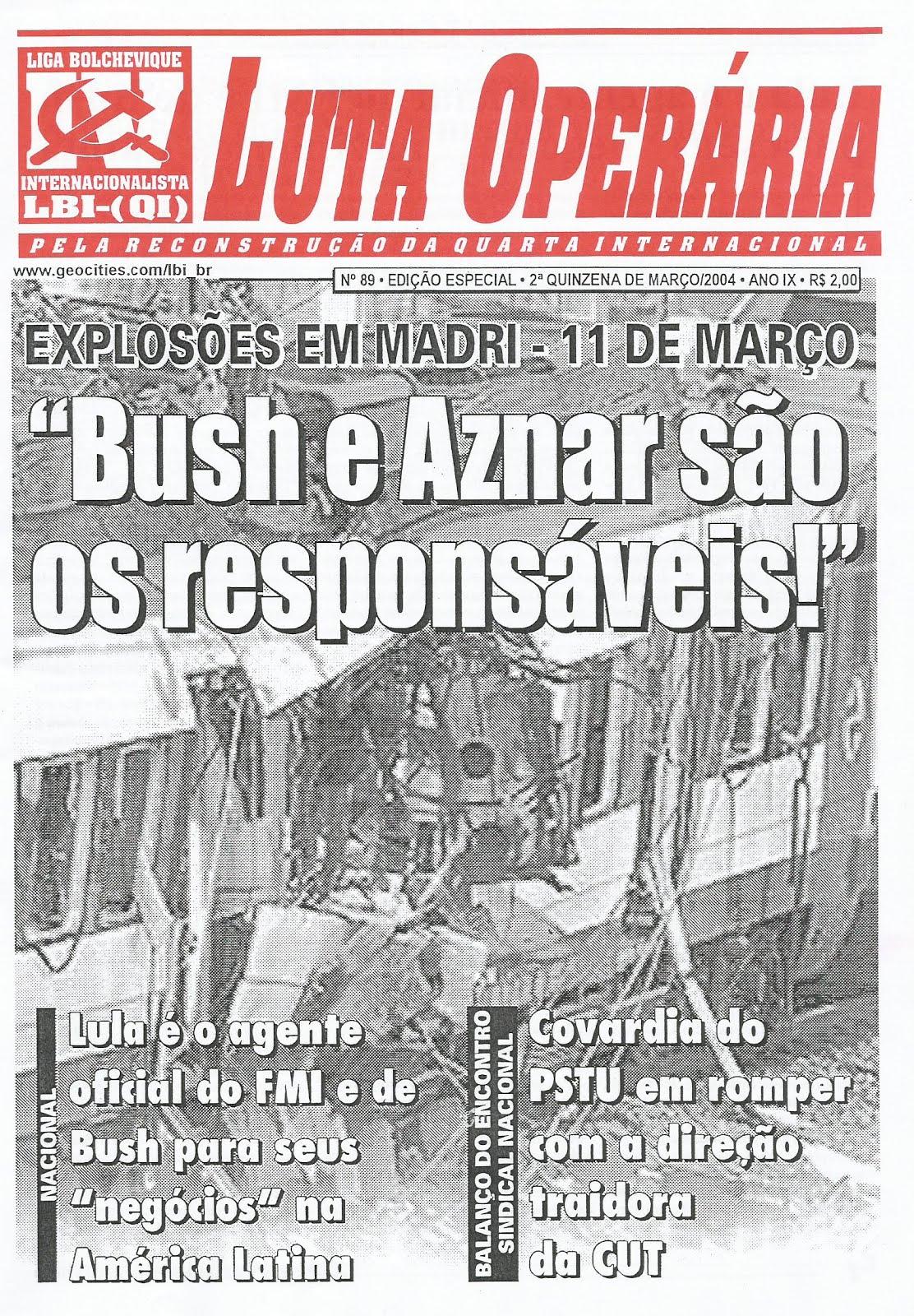 LEIA A EDIÇÃO DO JORNAL LUTA OPERÁRIA Nº89, 2ª QUINZENA DE MARÇO/2004