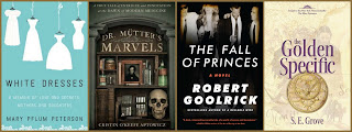 White Dresses, Dr. Mutter;s Marvels, The Fall of Princes, The Golden Specific
