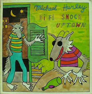 Michael Hurley, Hi-Fi Snock Uptown
