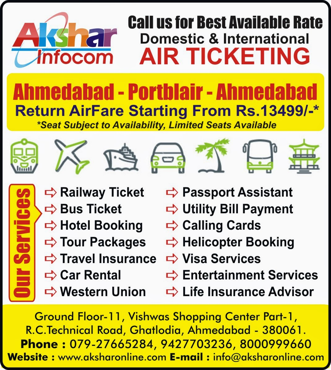 Ahmedabad - Portblair - Ahmedabad Return Airfare Including All Taxes Starting From 13499/- 5Nights/6Days Package Starting From Rs.15999/-*** Railway Ticket Booking, Domestic and International AirTicketing, Hotel Booking, Tour Packages, Passport Services, Calling Cards, Bus Ticketing, Hotel Booking