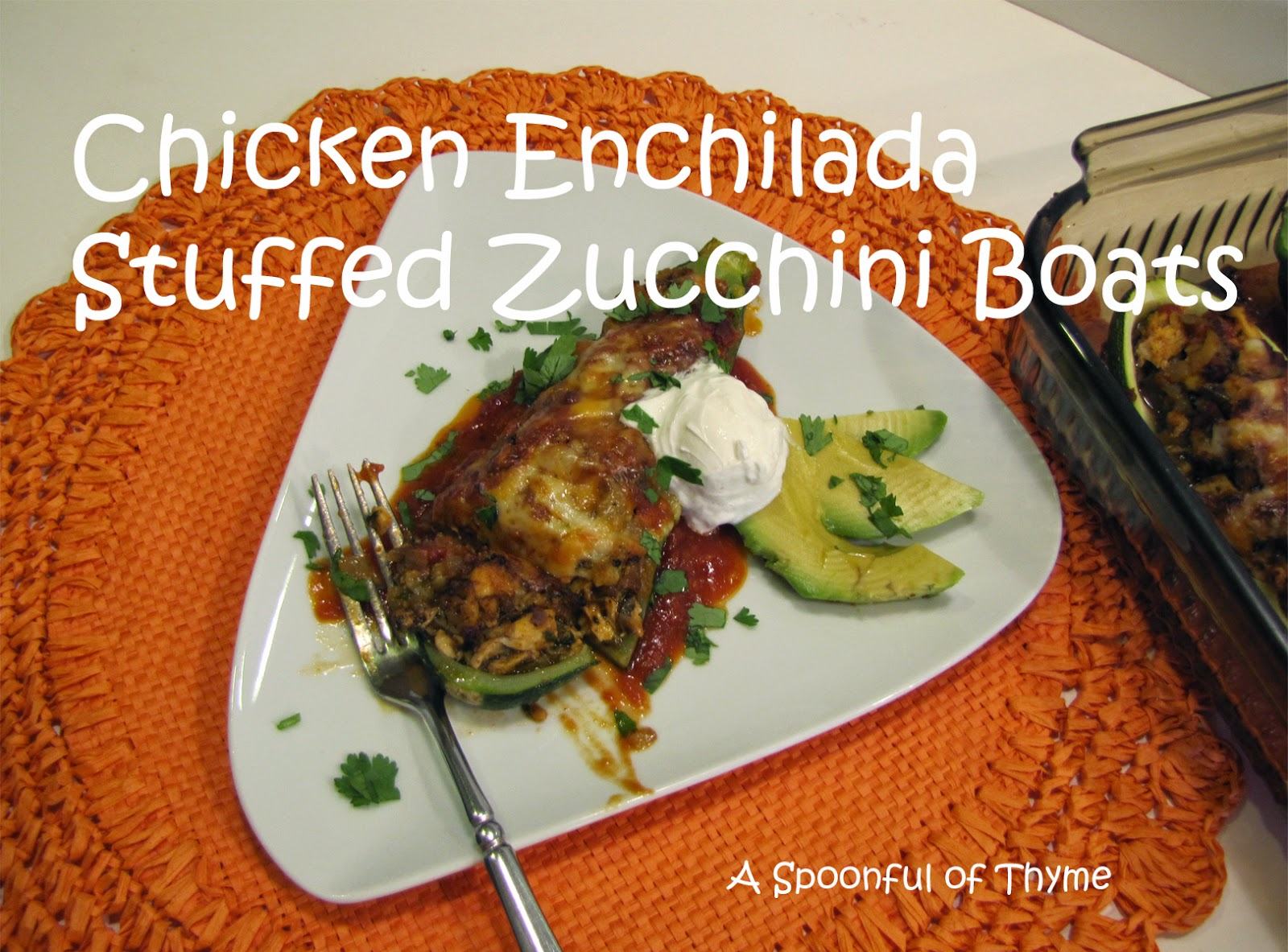 Spoonful of Thyme: Chicken Enchilada Stuffed Zucchini Boats