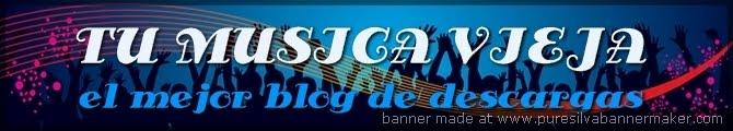 www.TUMUSICAVIEJA.BLOGSPOT.COM