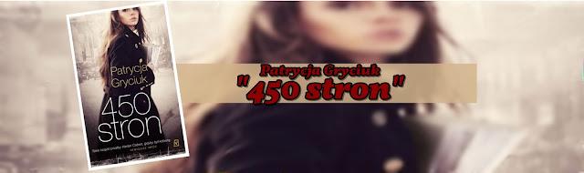 """#56 Patrycja Gryciuk """"450 stron"""""""