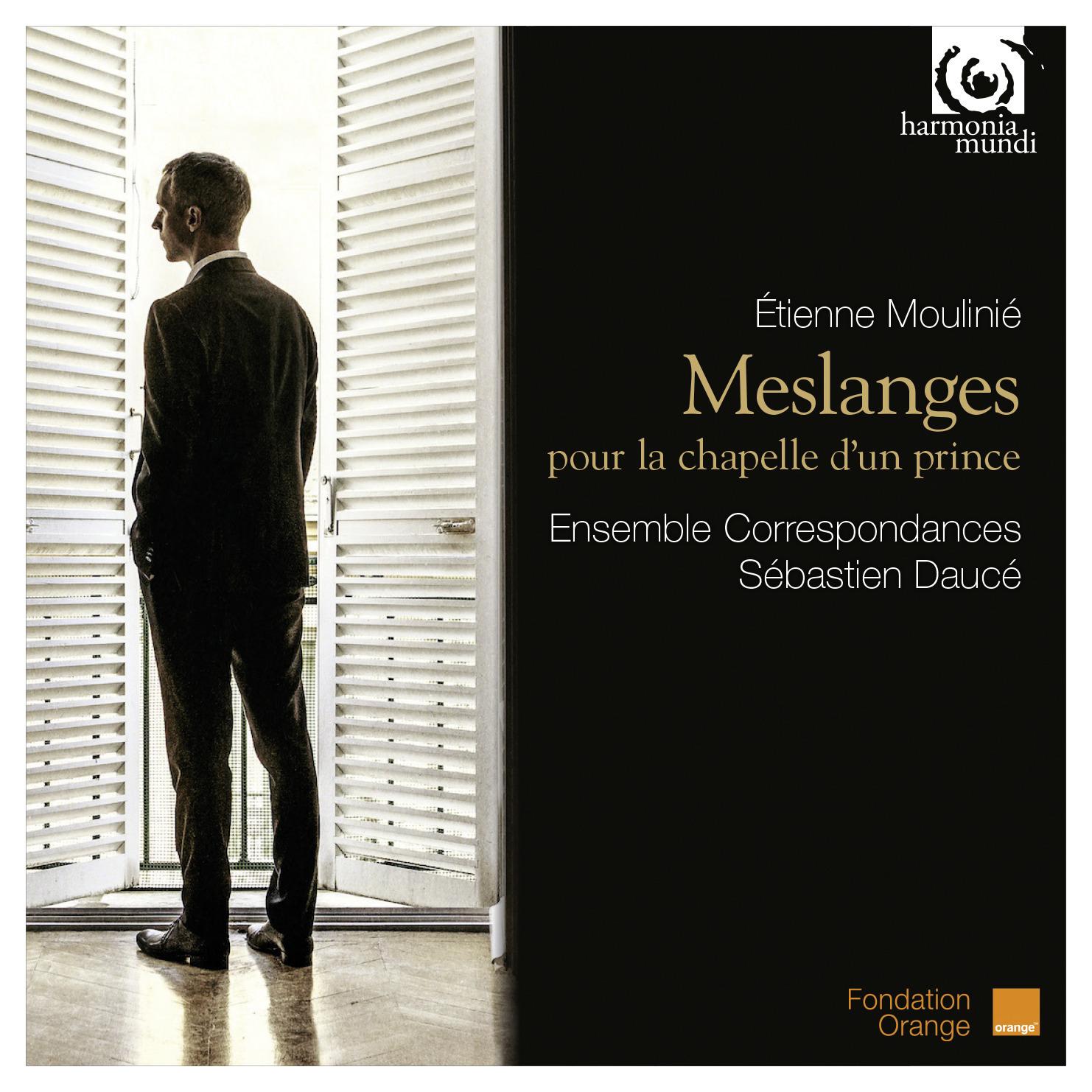 Etienne Moulinie Meslanges pour la chapelle d'un prince - Ensemble Correspondance