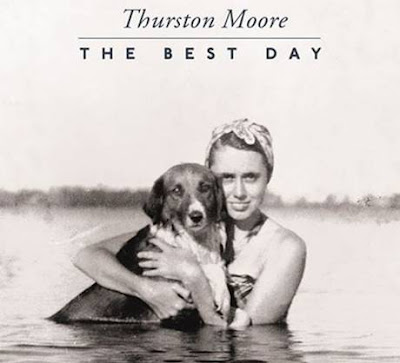 "THURSTON MOORE ""The Best Day"""