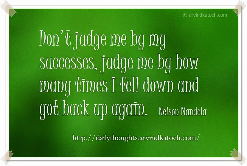 Nelson Mandela, Daily Thought, Daily Quote, successes, fell down