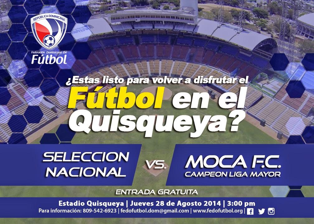 Amistoso Selección Nacional vs Moca FC jueves 28 Estadio Quisqueya