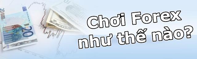 choi forex nhu the nao