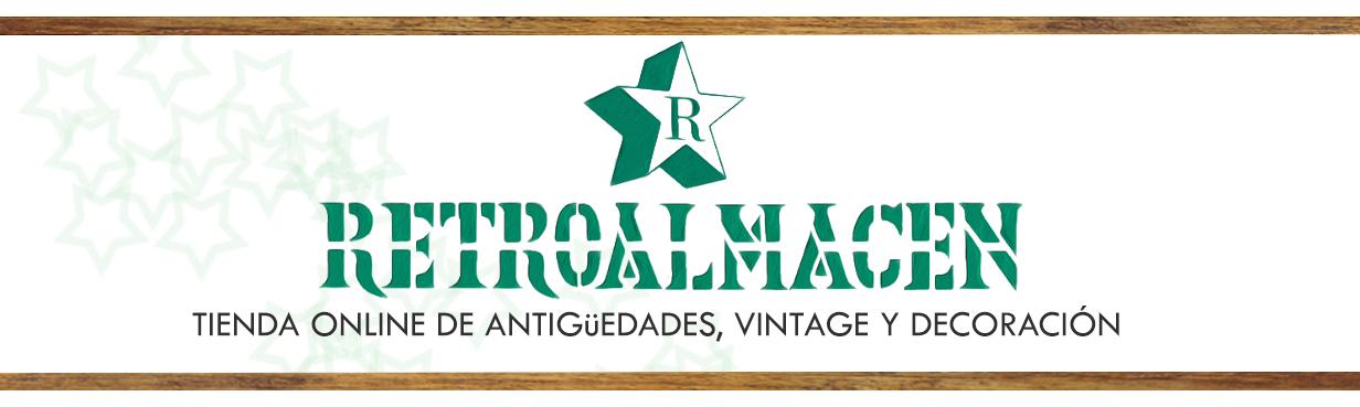 * RETROALMACEN * Tienda online de antigüedades, vintage y decoración