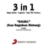 3 In 1 (Hijau Daun, Vagetoz & Kiki The Potters) - Bagiku (Kau Bagaikan Bintang)