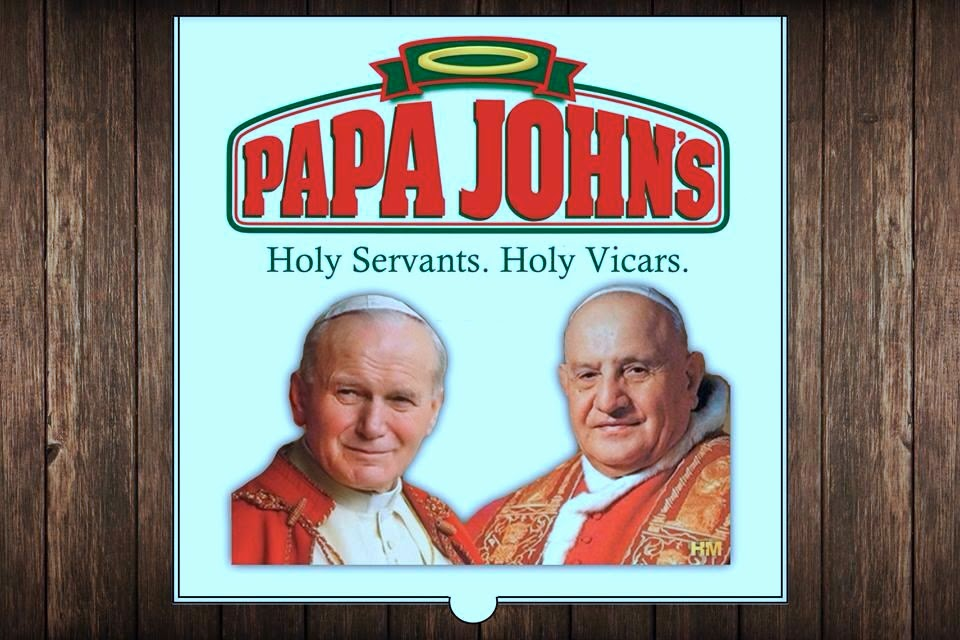 Papa+Johns+canonized+pope+meme.jpg