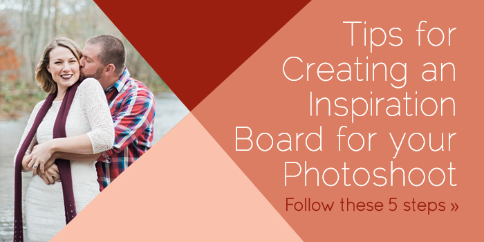 5 Tips For Creating An Inspiration Board For Your Photoshoot