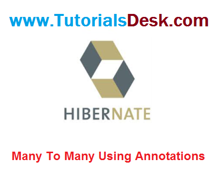 Hibernate Many-To-Many Mapping Using Java Annotations Tutorial with Examples