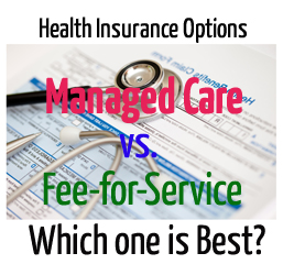 Managed Care vs. Fee-for-Service Plans
