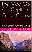 The Mac OS X El Capitan Crash Course: The Quick Guide to Using Mac OS