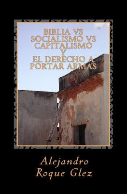 Biblia vs Socialismo vs Capitalismo y El derecho a portar armas en Alejandro's Libros