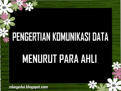 komunikasi, komunikasi data, pengertian komunikasi data, definisi komunikasi data, komunikasi data adalah, komunikasi data menurut para ahli, contoh makalah