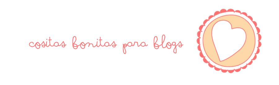 Cositas bonitas para blogs.