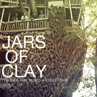 Jars of Clay  Gather and Build: A Collection  2011