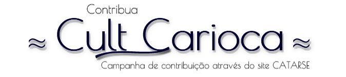 FINANCIAMENTO COLETIVO - - AJUDE O CULT CARIOCA A CONTINUAR