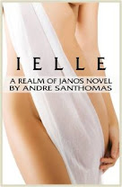 <i>IELLE: A REALM OF JANOS NOVEL</i><br>By Andre&#39; San Thomas