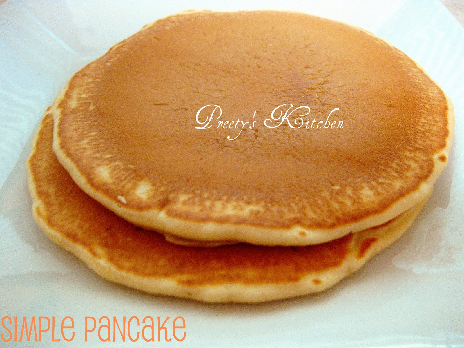 Preety s Kitchen: Simple Pancake Recipe