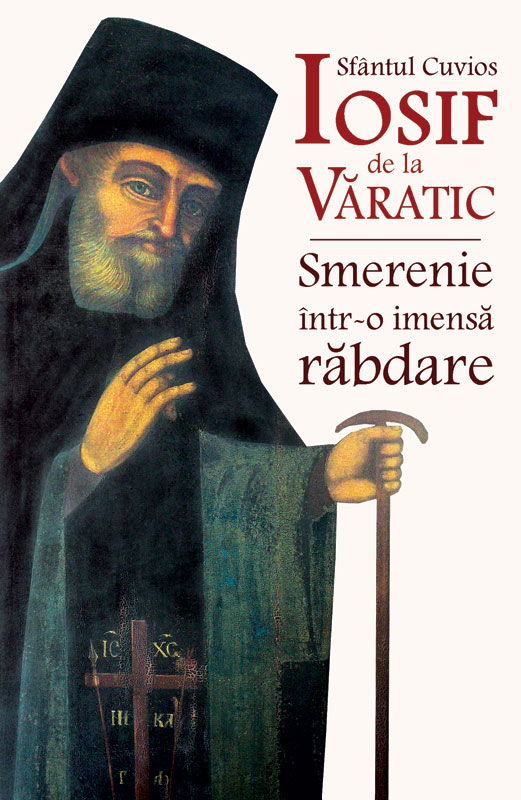 Sfantul Cuvios Iosif de la Varatic - Smerenie intr-o imensa rabdare