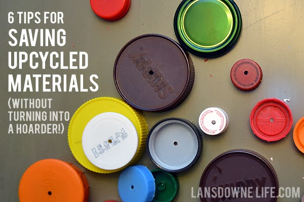 6 Tips for saving upcycled materials (without turning into a hoarder!)