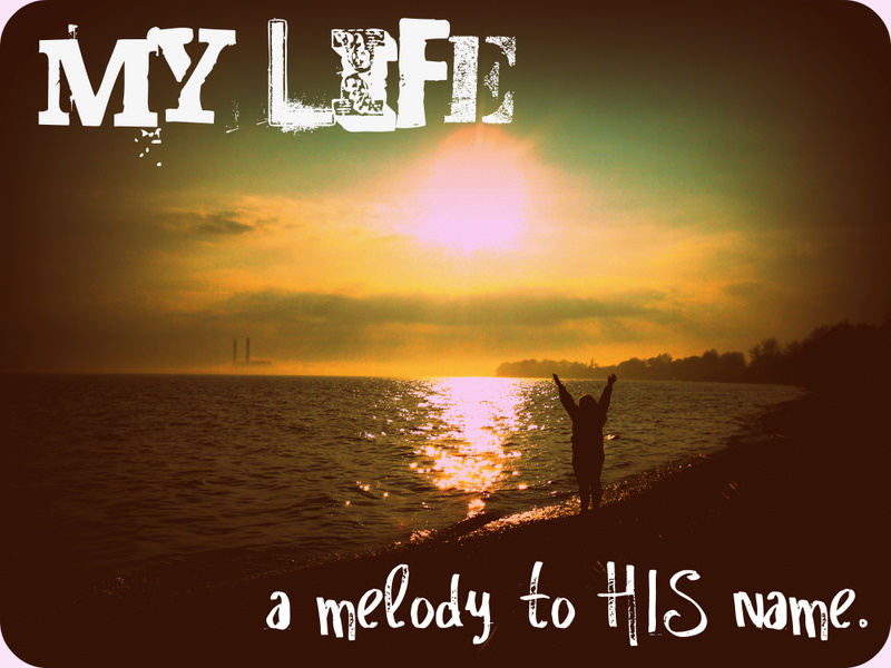 My Life A Melody to His Name