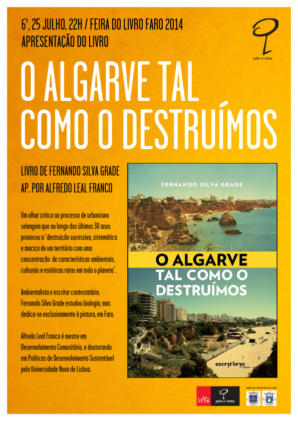 """6ª, 25/7, às 22h, na Feira do Livro de Faro: """"O Algarve Tal Como o Destruímos"""""""