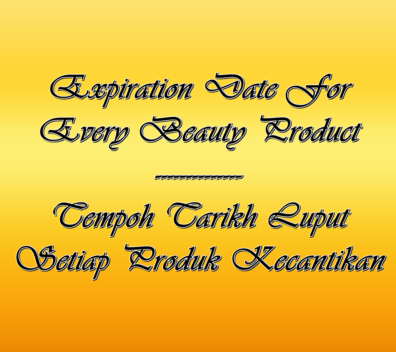 Tempoh Tarikh Luput Produk Kecantikan Expiration date for cosmectic