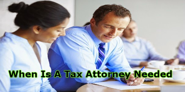 When Is A Tax Attorney Needed