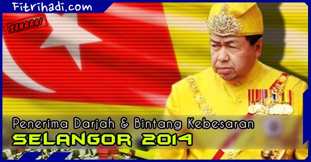 senarai penerima darjah dan bintang kebesaran Selangor sempena Hari Keputeraan ke-69 Sultan Selangor Sultan Sharafuddin Idris Shah