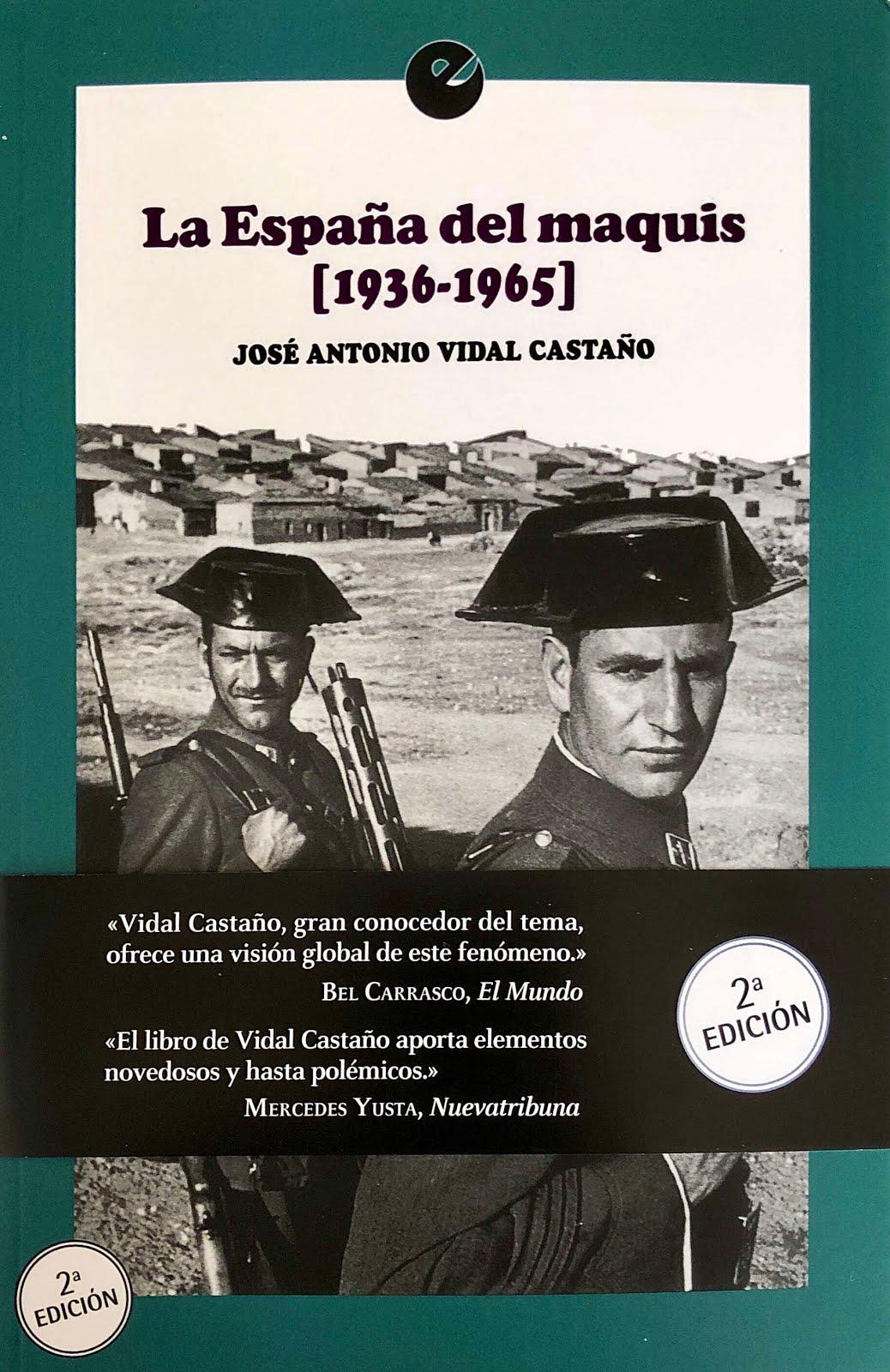 LA ESPAÑA DEL MAQUIS (1936-1965). Segunda edición (papel), revisada. Febrero de 2018