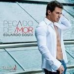 Eduardo Costa – Pecado de Amor 2012