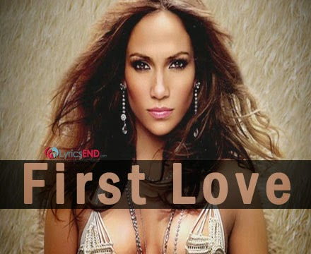 JENNIFER LOPEZ - FIRST LOVE LYRICS | SONG MP3