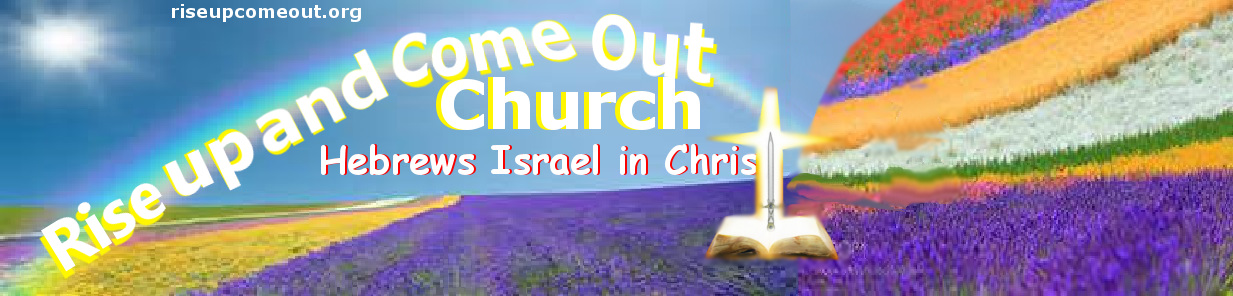 Rise Up and Come Out Church