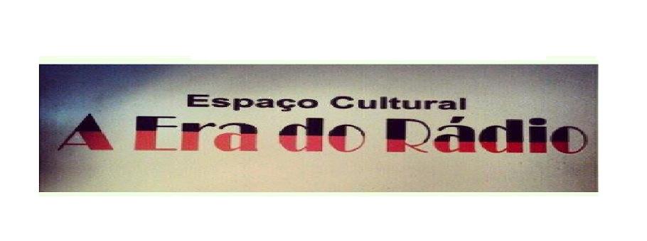 Espaço Cultural A Era do Rádio