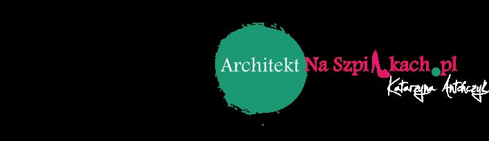 Architekt Na Szpilkach - wnętrza -  porady - inspiracje - kamienice - architektura
