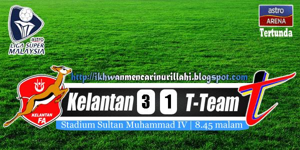 Keputusan Kelantan vs T-Team 27 April 2013 - Liga Super 2013