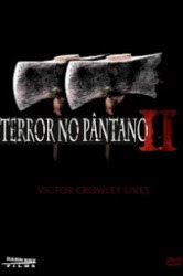 Terror no Pntano 2 (Hatchet 2) Online