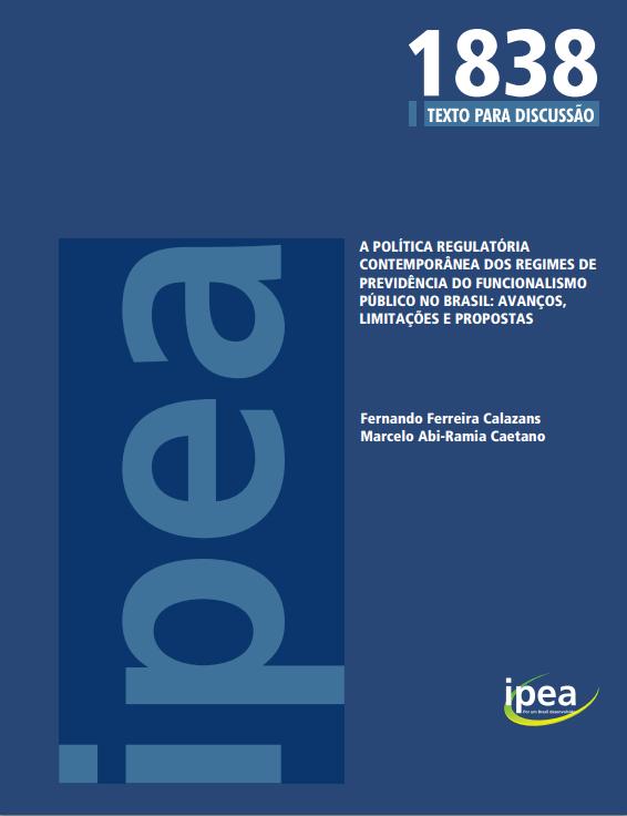 Publicação IPEA Nº1838 - A Política Regulatória Contemporânea dos Regimes de Previdência do Funcion