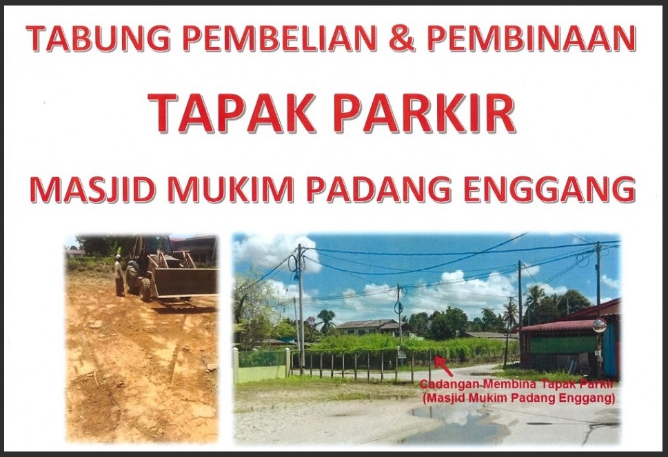 Tabung Pembelian Tapak Parkir Masjid Pdg Enggang.